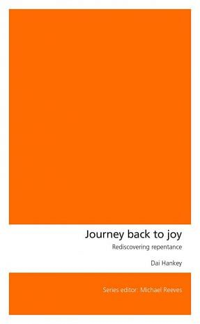 Journey back to Joy – Rediscovering Repentance