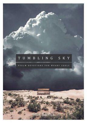 Tumbling Sky (Psalm Devotions for Weary Souls)