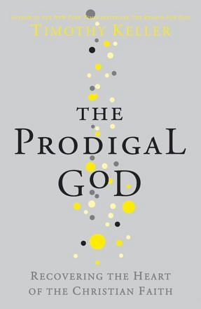 The Prodigal God – Recovering the heart of the Christian faith