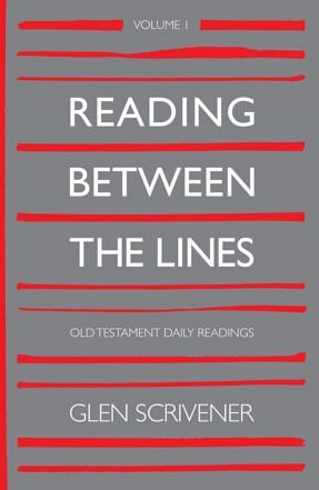 Reading Between the Lines: Volume 1 – Old Testament Daily Readings