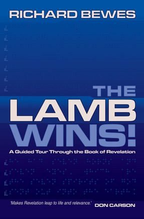The Lamb Wins! A Guided Tour Through the Book of Revelation