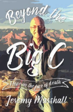 Beyond The Big C – Hope in the face of death