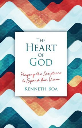The Heart of God – Praying the Scriptures to expand your vision