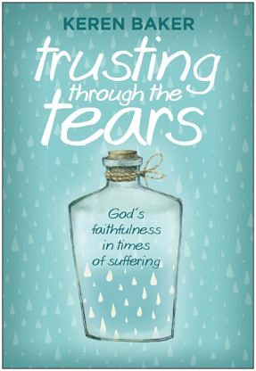 Trusting Through The Tears – God's faithfulness in times of suffering