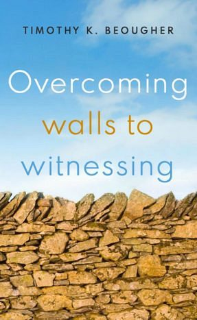 Overcoming Walls To Witnessing